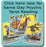 Click here now for Same Day Psychic Tarot Reading